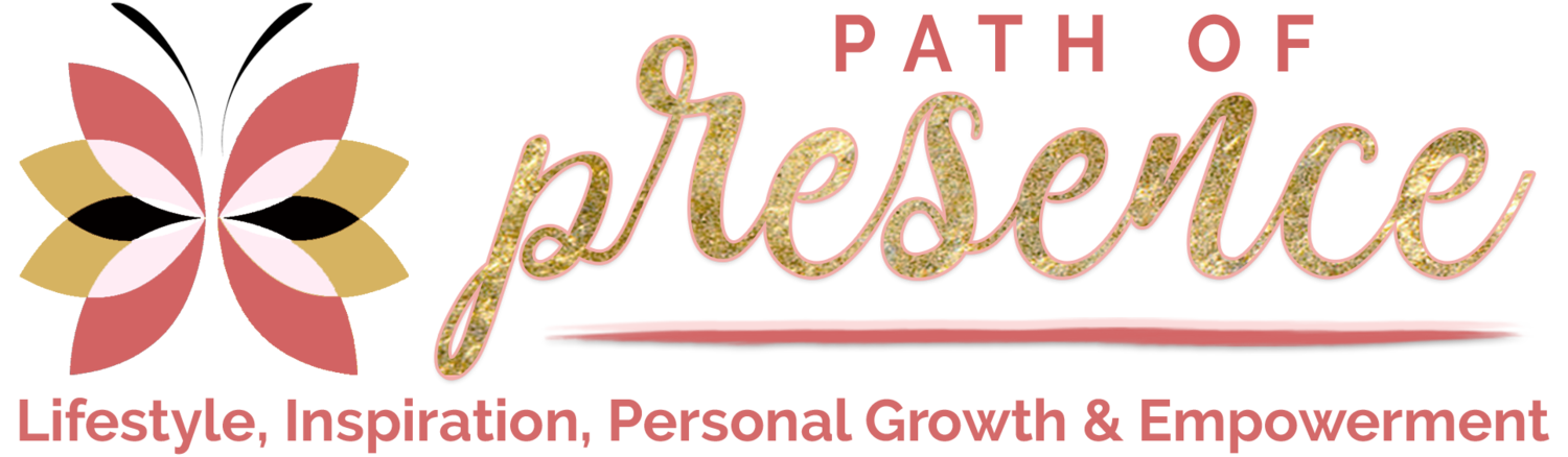Path of Presence - Lifestyle Blog to Inspire Personal Growth and Empowerment