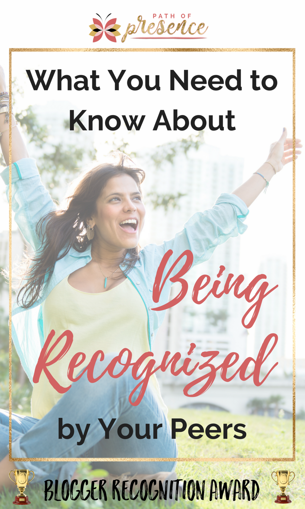 What you need to know about being recognized by peers - Blogger Recognition Award - Evelyn Foreman - Path of Presence
