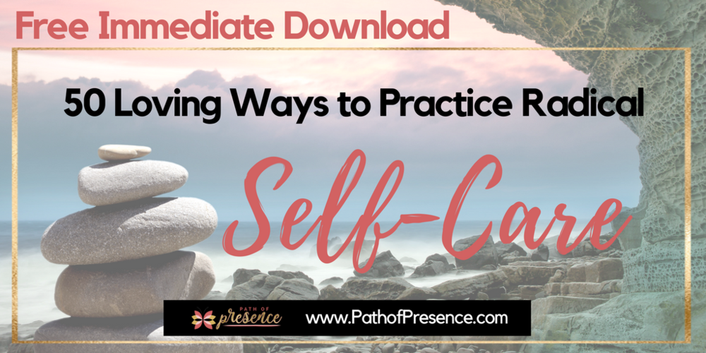 50 Tips for practice and implementation for radical self love and self care. :: PathofPresence :: Path of Presence