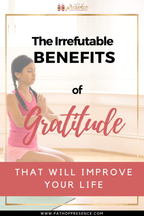 Irrefutable+Benefits+of+Gratitude+You+need+to+know+-+improve+your+life+-+increase+happiness+-+practice+mindful+gratitude+__+Path+of+Presence+__+Hope+__+Inspiration+__+Art+of+Gratitude (1).png