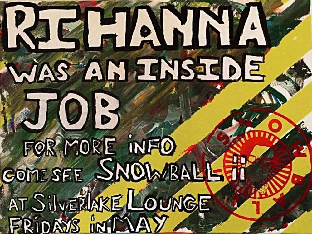 Snowball ii - rihanna silverlake lounge pianting.jpg