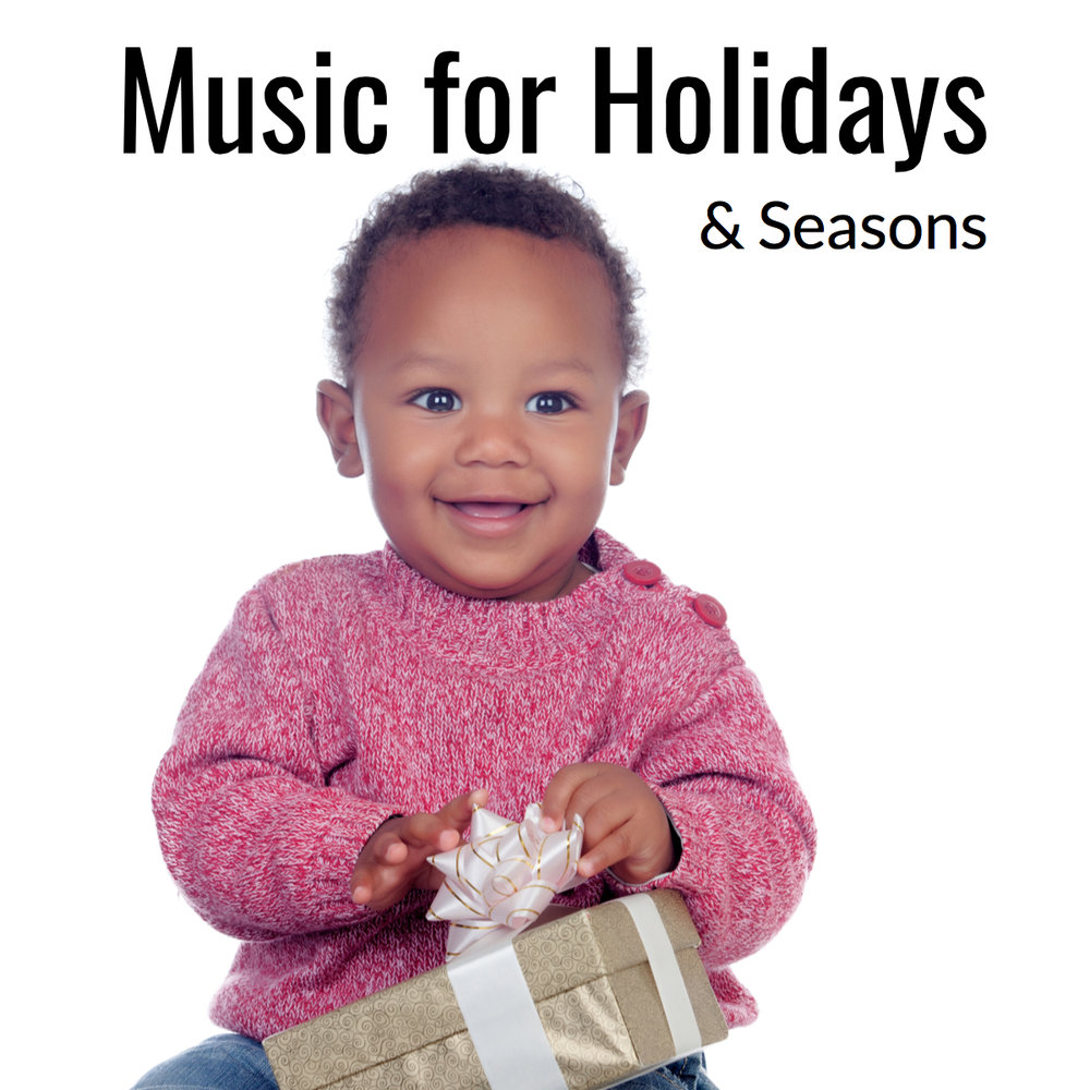 Music for Holidays & Seasons     Educators, this one is for you! Music can help orient kids to the calendar: day, month, year and seasons. Using music on and around holidays is a great way to reinforce that learning. Be sure to check back regularly for updated songs and content!  (Learn more...)