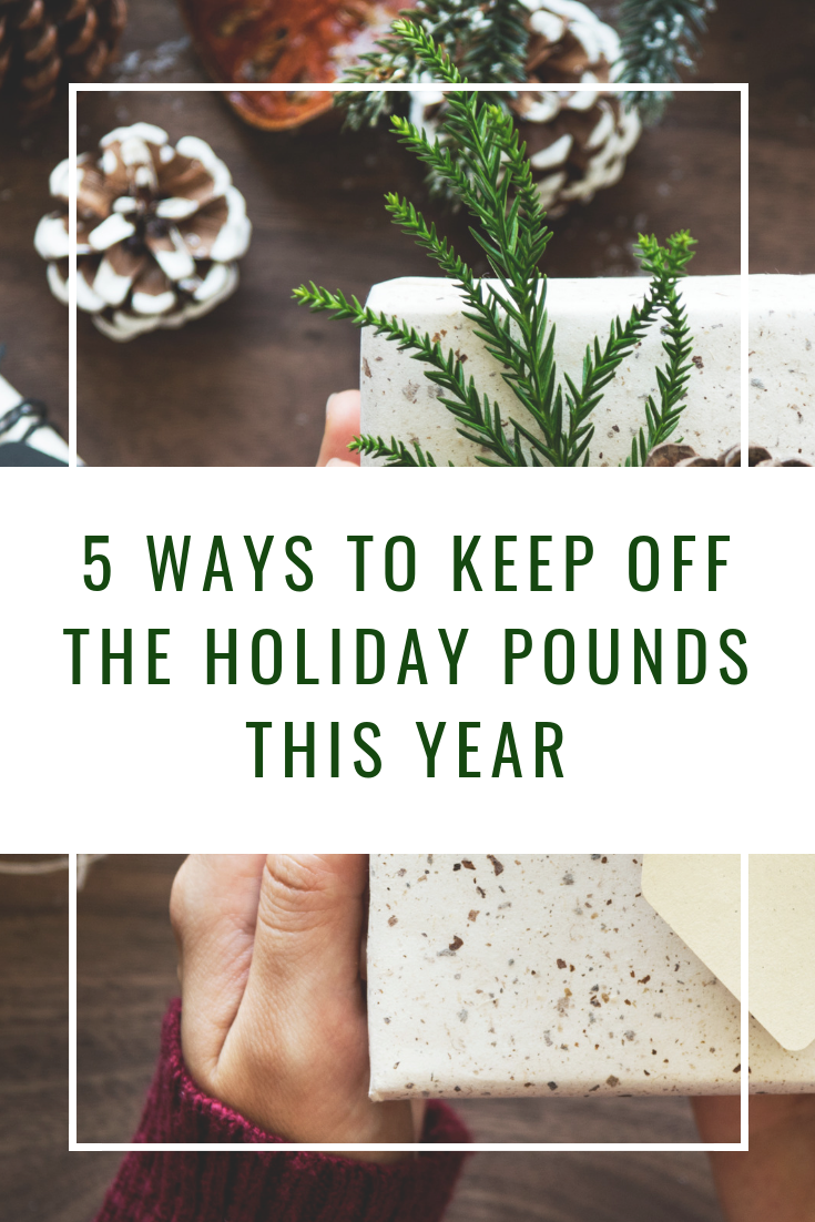 5 ways to keep off the holiday pounds this year.png