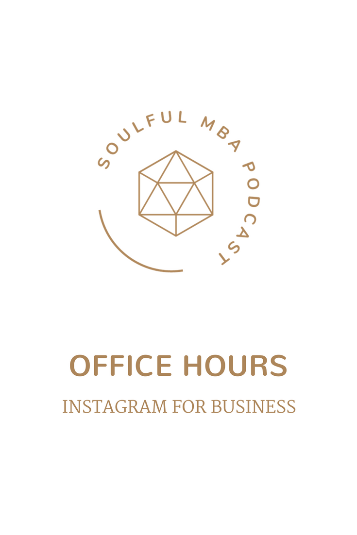 SOULFUL MBA Podcast OH Instagram for Business.png