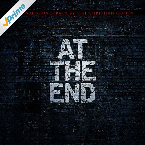 AT THE END ORIGINAL SOUNDTRACK JOEL GOFFIN