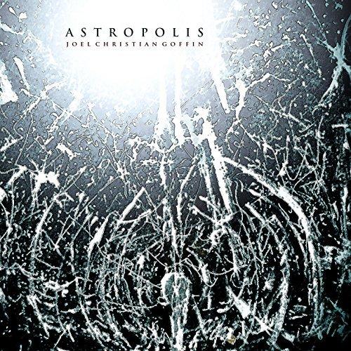 ASTROPOLIS - ALBUM - JOEL GOFFIN