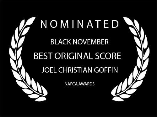 Best Original Score - NOMINATED - BLACK NOVEMBER - JOEL GOFFIN.jpg