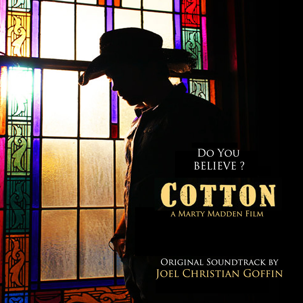 Cotton - Music From The Motion Picture , Joel Goffin