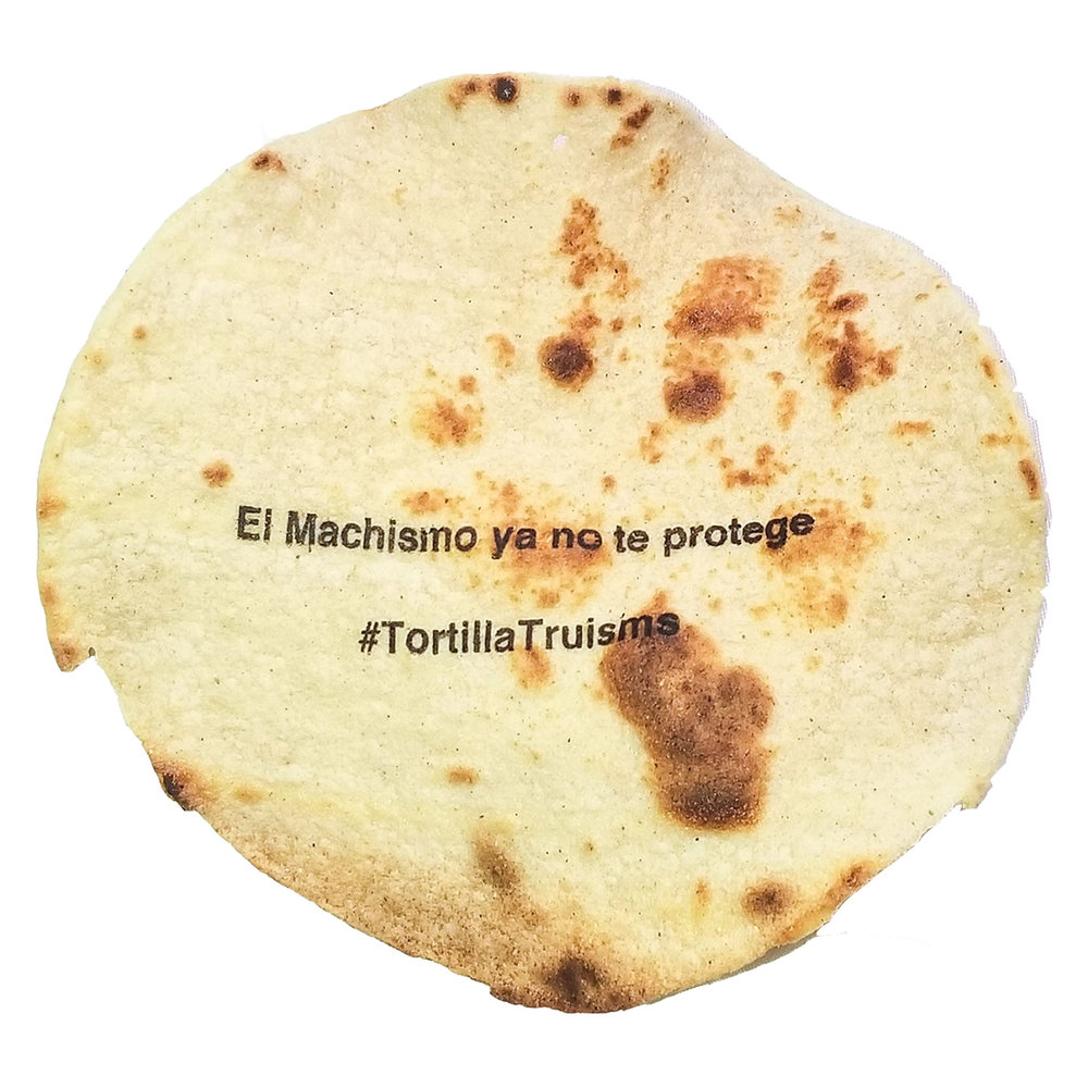 "#TortillaTruism ,  Ground Corn Flour, Water, Propionic Acid (to Preserve Freshness), Guar Gum, Cellulose Gum, Benzoic Acid (Preservative), Phosphoric Acid (Acidulant), and Enzymes (to Preserve Freshness), 6.8"", 2018 © Gabi Maglay"