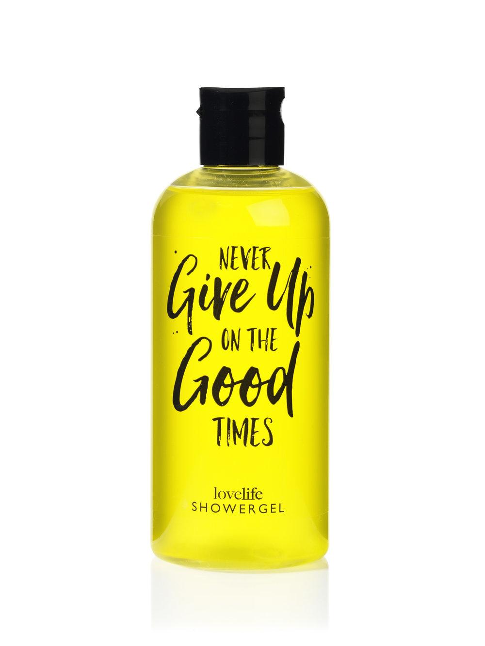 "Lovelife Shower Gel ""Never Give Up On Good Times"""