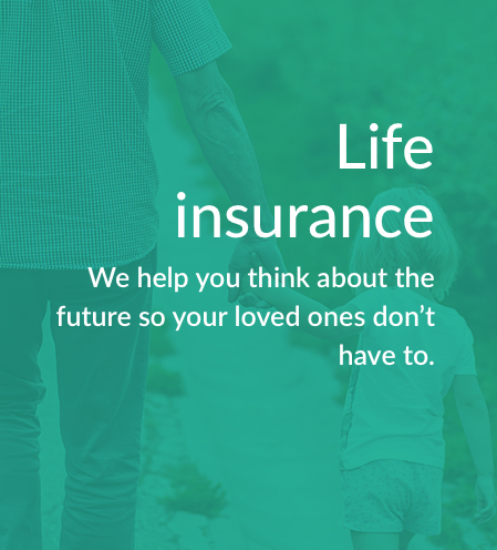 Life insurance can provide your family members the financial resources to maintain their lifestyle when you pass away. While you think about this cover in the long term what would happen if you passed away prematurely? -