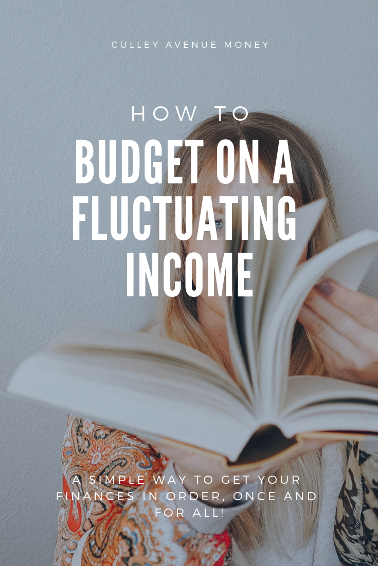 How to Budget on a Fluctuating Income - Culley Avenue Money