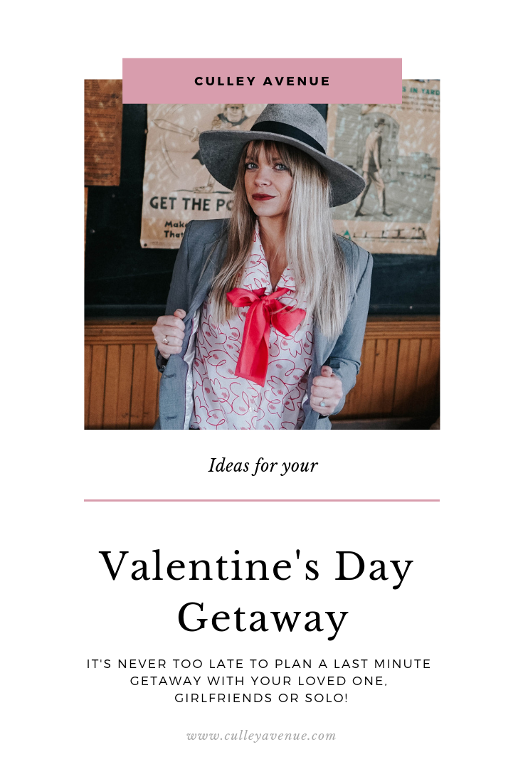 Ideas for your Valentine's Day Getaway | Culley Avenue