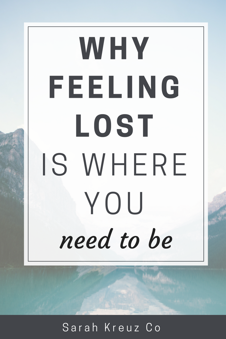why feeling lost is where you need to be