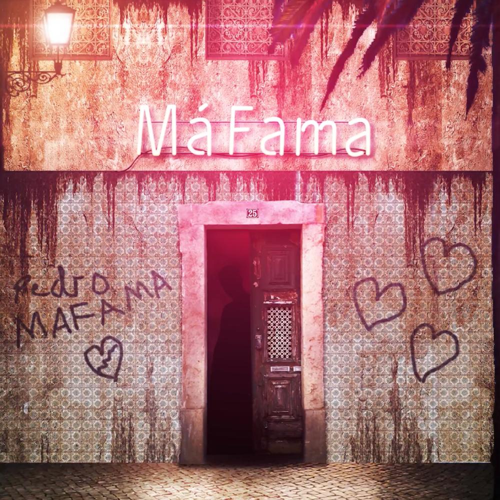 Pedro Mafama - Má Fama