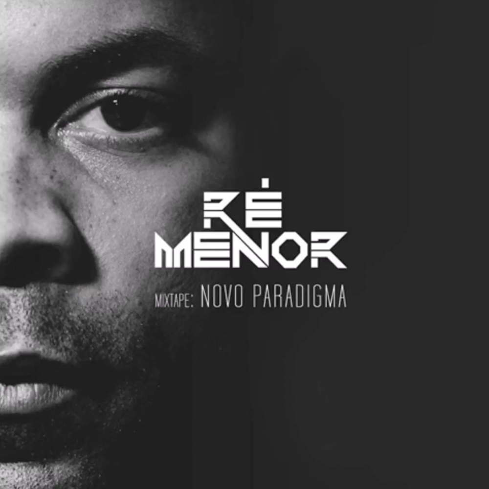 Ré Menor - Novo paradigma mixtape