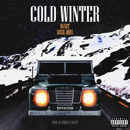 LON3R JOHNY & DVART - COLD WINTER