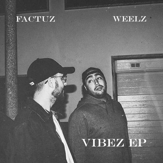 FACTUZ X WEELZ - VIBEZ EP