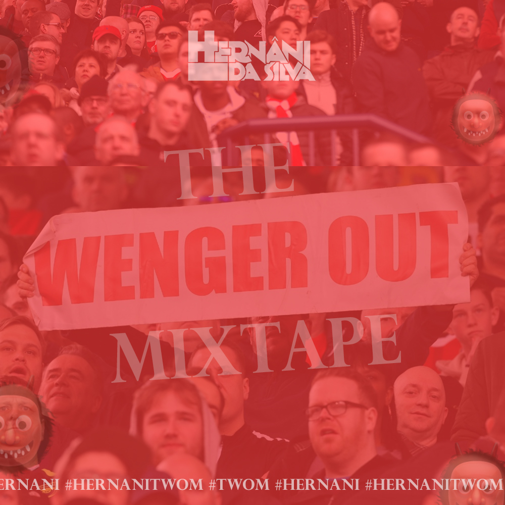 HERNÂNI - THE WENGER OUT MIXTAPE
