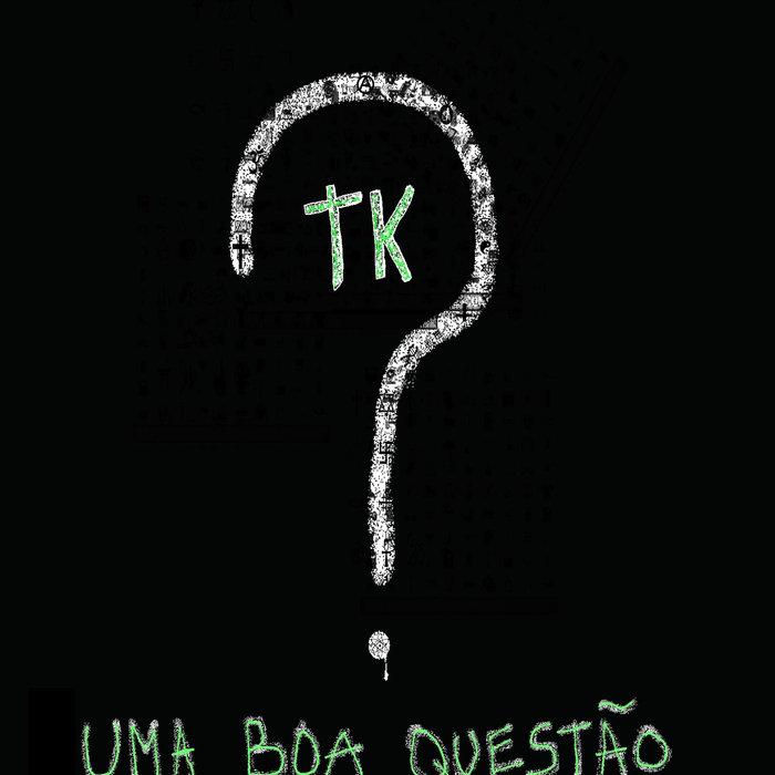 022-TK - Uma boa questão