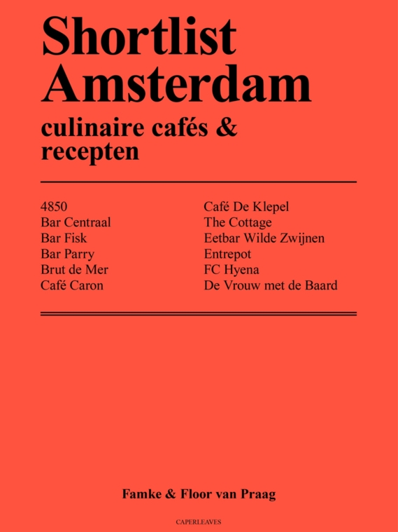 Shortlist Amsterdam 2018 - After the loved Shortlist Amsterdam, there is now a list with the best culinary cafes in town. And we are in it!