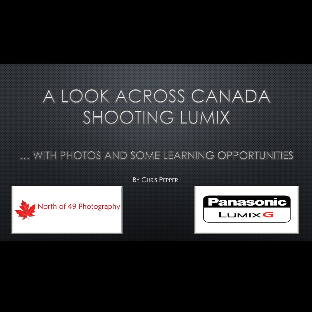 Look Across Canada with Panasonic Lumix with Chris Pepper
