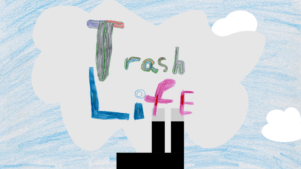 Trash Life. 2017