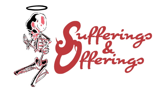 Sufferings & Offerings