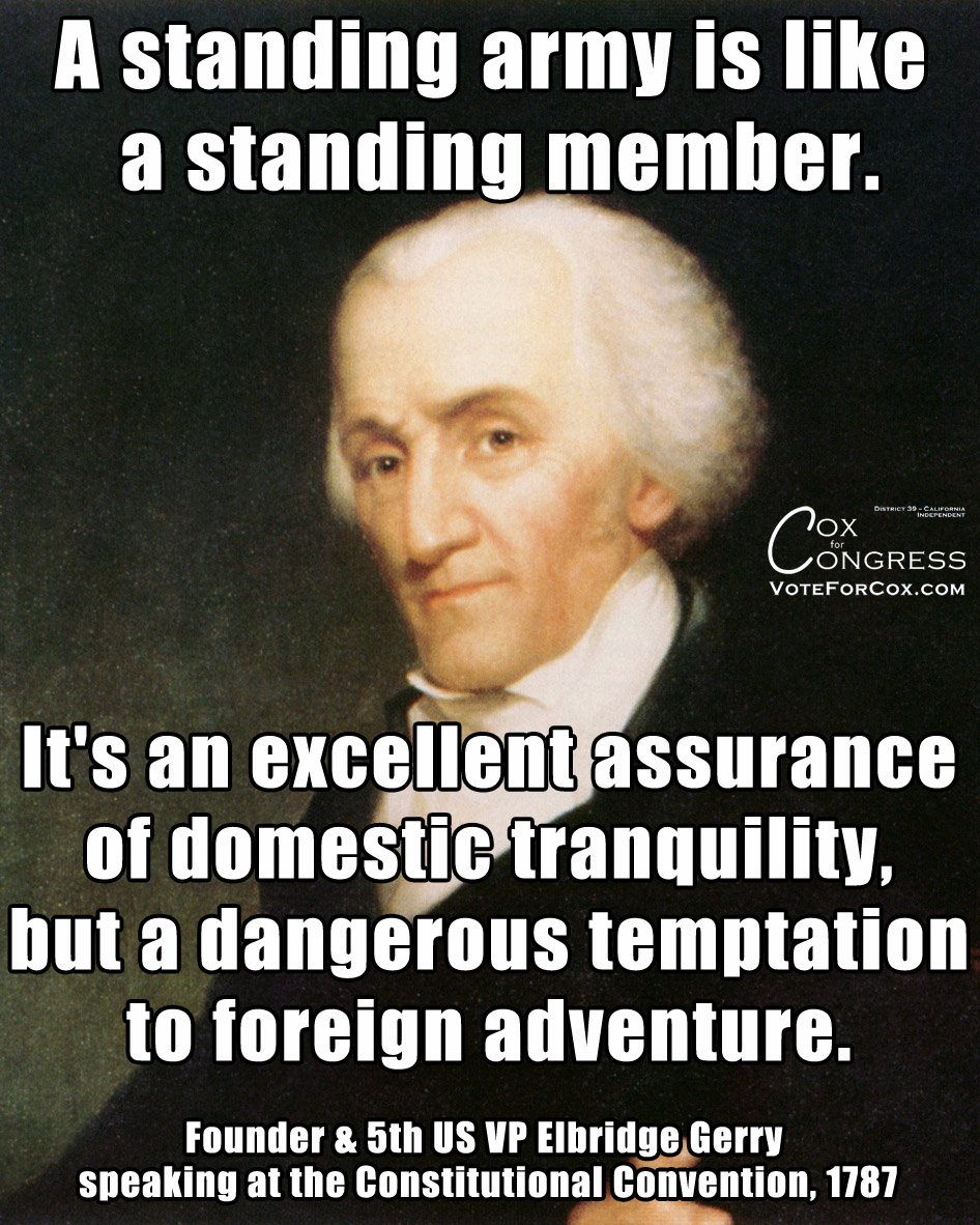 "Founder Elbridge Gerry (after whom ""gerrymandering"" is named) on the danger of having standing armies in times of peace. (""Member"" in this context is referring to male genitalia.)"