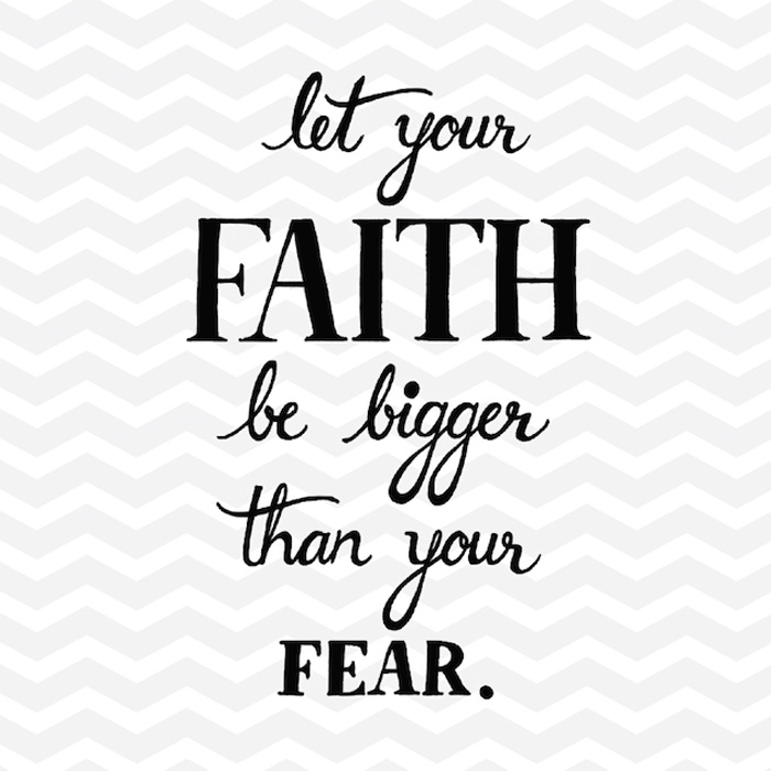 Miss-Artsie-Let-your-faith-be-bigger-than-your-fear-Typography-Print.jpg