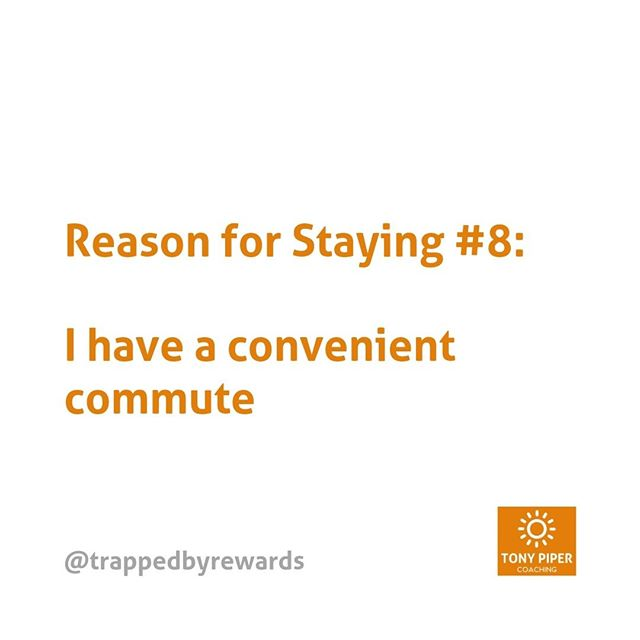 Having a convenient commute is a good reason to stay. If you live in an area with few opportunities, this can keep you trapped.⠀ ⠀ #corporate #corporatelife #businessblog #corporateamerica #corporatewellness #corporatewellbeing #corporatewomen #corporatecoaching #stressmanagement⠀ #corporatesocialresponsibility #getunstuck #coaching #bonus #fulfillment #carpediem #yolo #rewards #trapped #trappedbyrewards