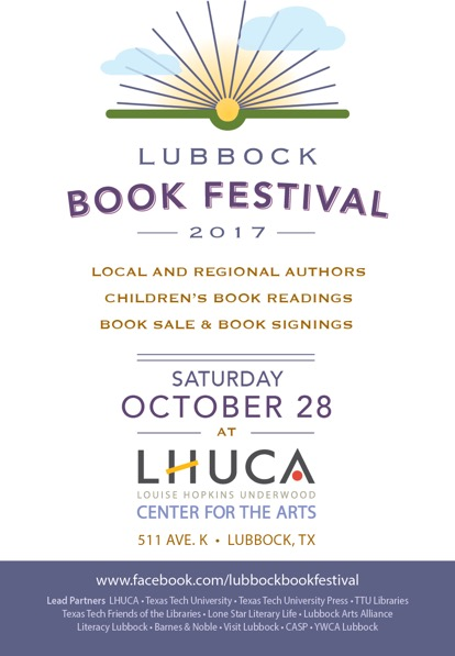 """- LUBBOCK — The Louise Hopkins Underwood Center for the Arts is pleased to announce the Lubbock Book Festival, scheduled for Sat., Oct. 28, 2017. With an impressive lineup featuring New York Times best-selling authors, award-winning Texas Tech writers and other regional and local favorites, the Festival will offer readings, signings, and entertainment for all ages throughout the day on the LHUCA campus,with Thursday and Friday related, off-site events leading up to it.""""We're very excited to strengthen LHUCA's connection to the literary arts,"""" said LHUCA executive director Jean Caslin. """"The Lubbock Book Festival adds a rich new dimension to the activity that goes on here week in, week out.""""Kay Ellington, publisher of Lone Star Literary Life and the Festival's chair, observed, """"Texas has some amazing books and authors, and Lubbock has some amazing readers. This Festival will bring them together."""""""