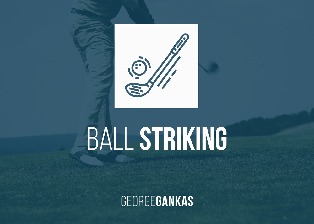 <a href=ball-striking>BALL STRIKING → </a>