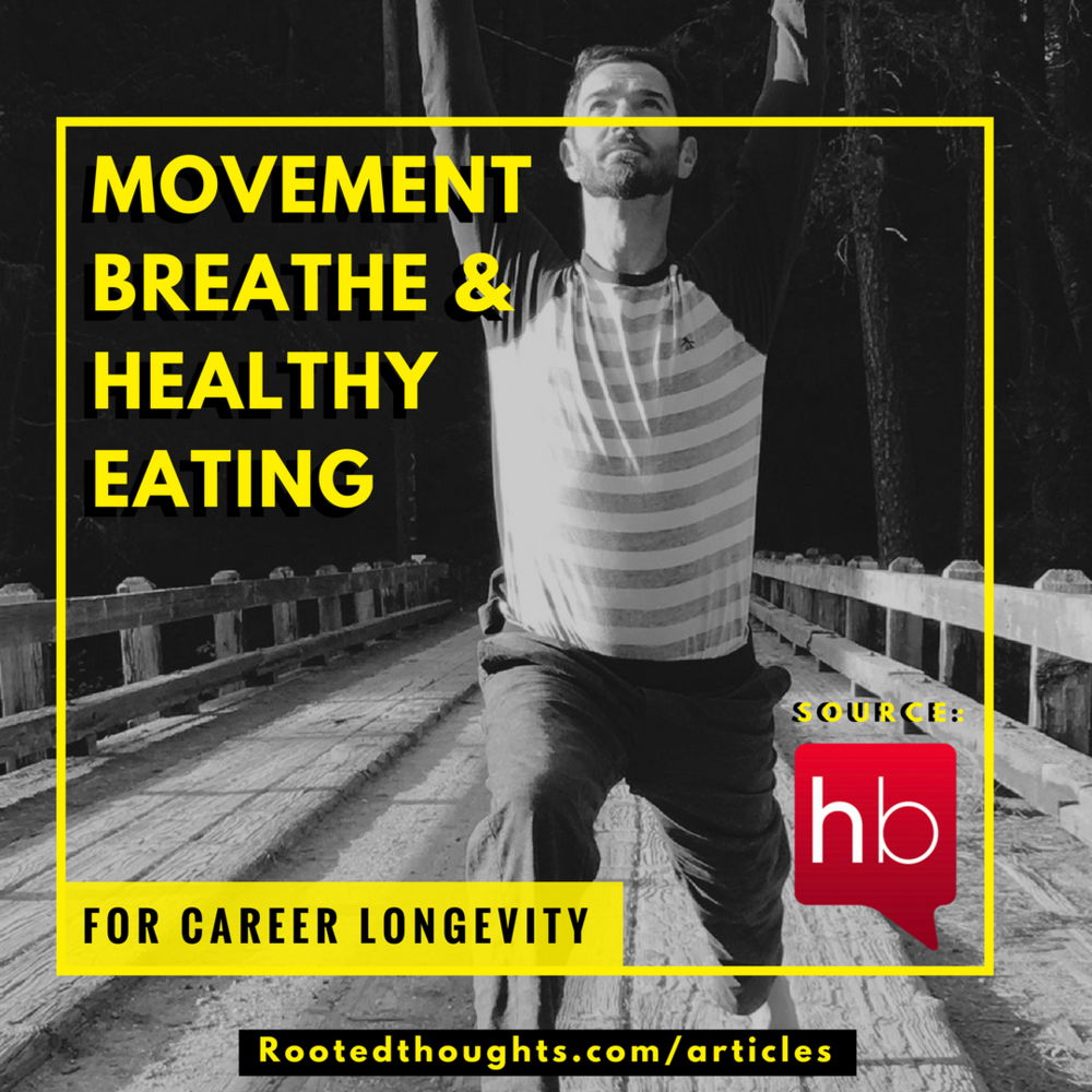 Hairbrained Quick-Tips: Movement, Breathe and Healthy Eating for Career Longevity