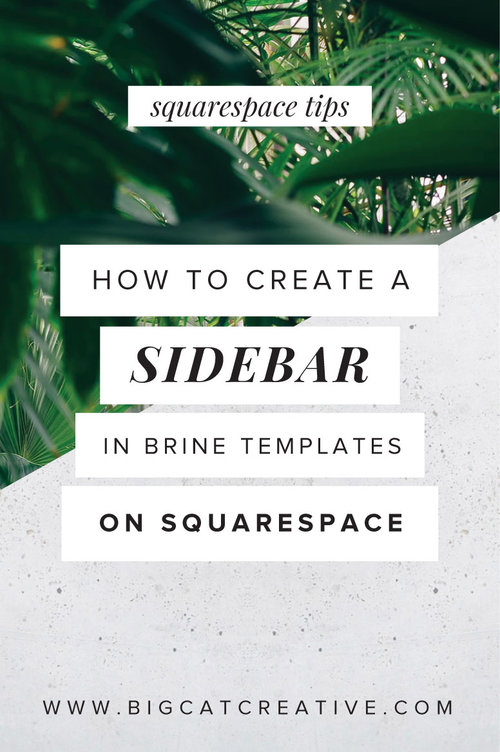 how to create a sidebar in the brine template updated big cat creative squarespace templates