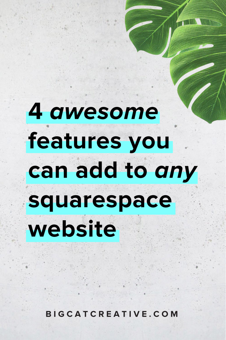 4 Awesome Features You Can Add to ANY Squarespace Website - Big Cat Creative