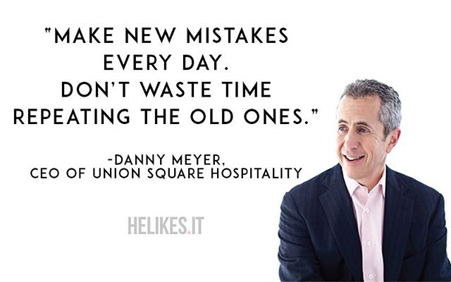 Quote of the Day from @dhmeyer of @ushgnyc 📚 • • • #inspirational #quotes #quote #qotd #lifequotes #wordsofwisdom #instalike #dannymeyer #unionsquarehospitality #mistakes #helikesit #business #hospitality #amreading #booklovers #books #goodreads #whattoread #food #foodie #restaurant