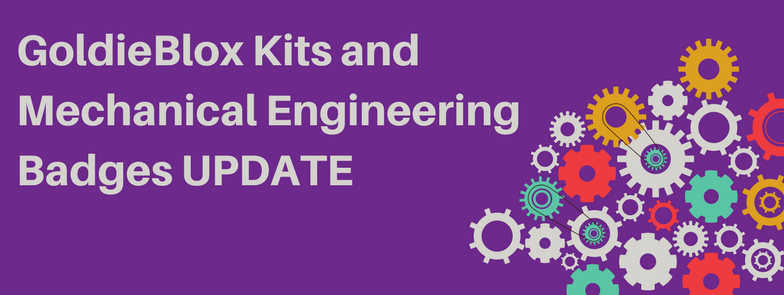 GoldieBlox Kits andMechanical Engineering Badges UPDATE.png