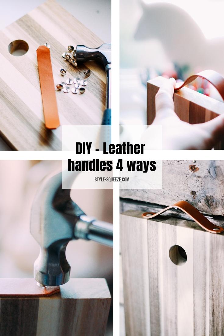DIY - Leather handles 4 ways