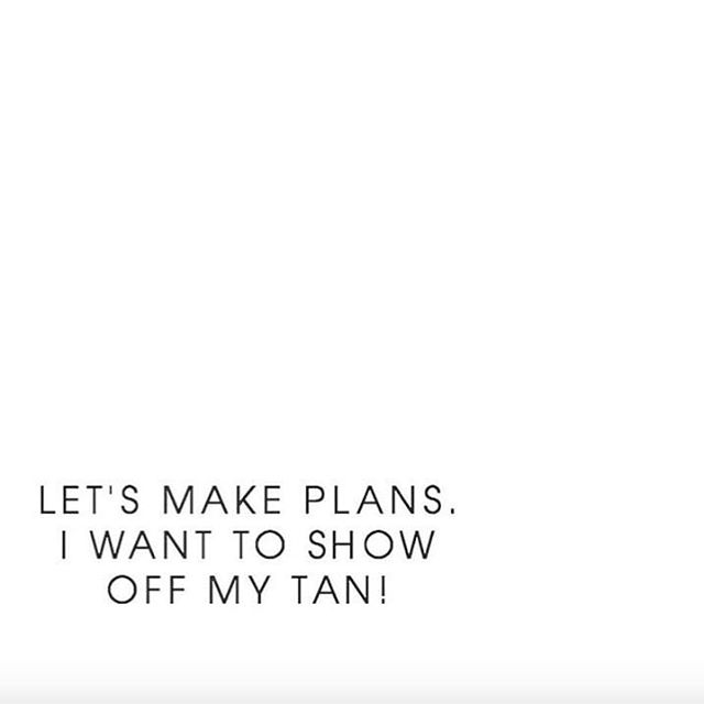 HAVE A GREAT WEEKEND BABES! 👏🏼 Go show off that TAN! (& tag us! 😘) XOXO.
