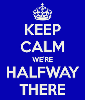 keep-calm-were-halfway-there