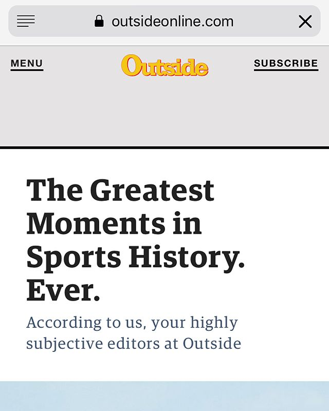 Outside Magazine published a list of The Greatest Moments in Sports History (Ever.) and we are thrilled that the craziness that we cover in The Moment made the cut!! Congrats @bretttippie @wadevsimmons and @richieschley for the well deserved recognition 🙌🏻