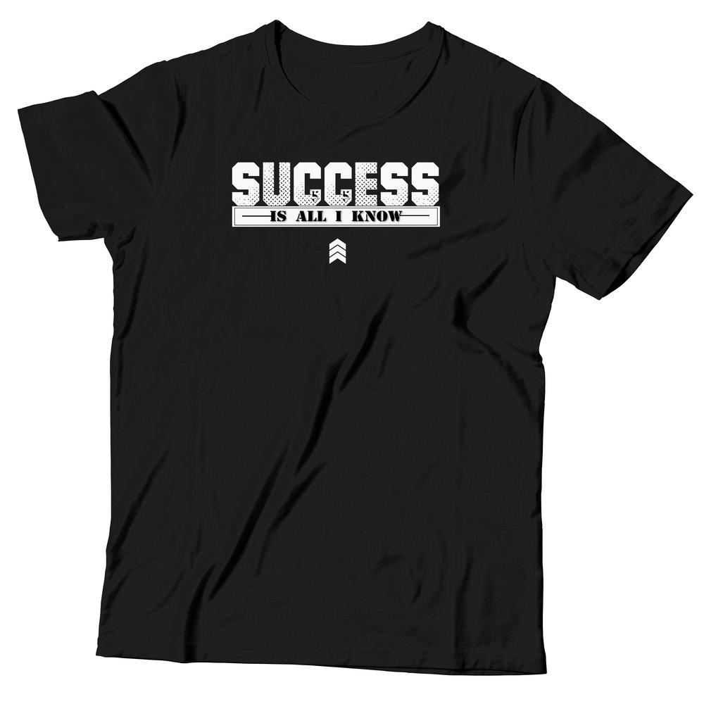 Successisalliknowtshirt.jpg