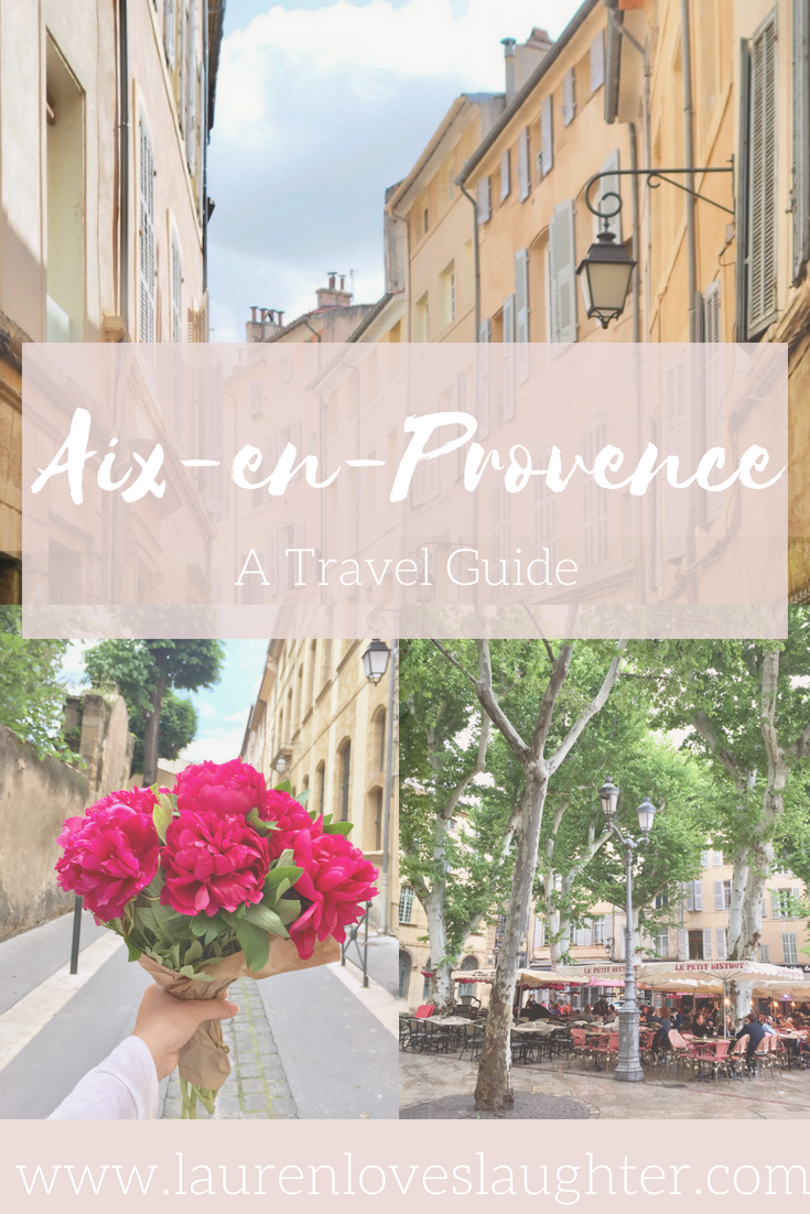 A Travel Guide To Aix-en-Provence LaurenLovesLaughter.com.png
