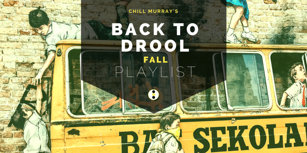 chill murray back to drool fall playlist