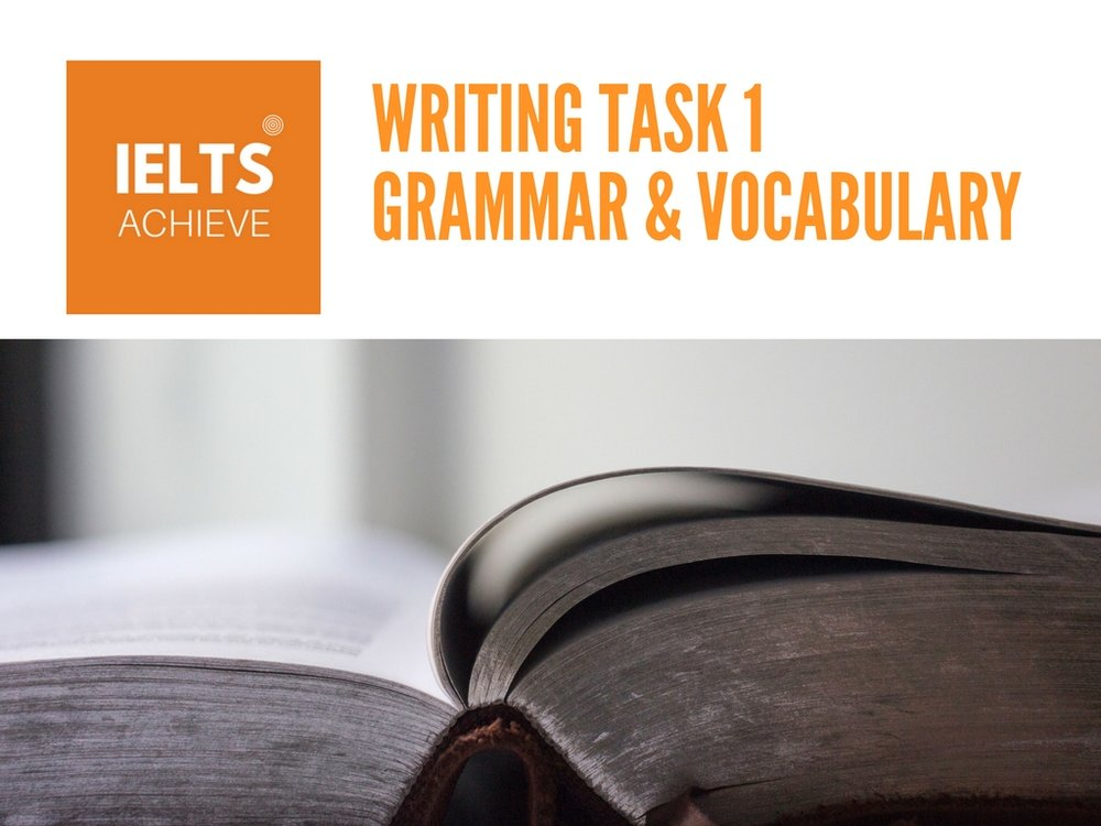 IELTS academic writing task 1 grammar and vocabulary