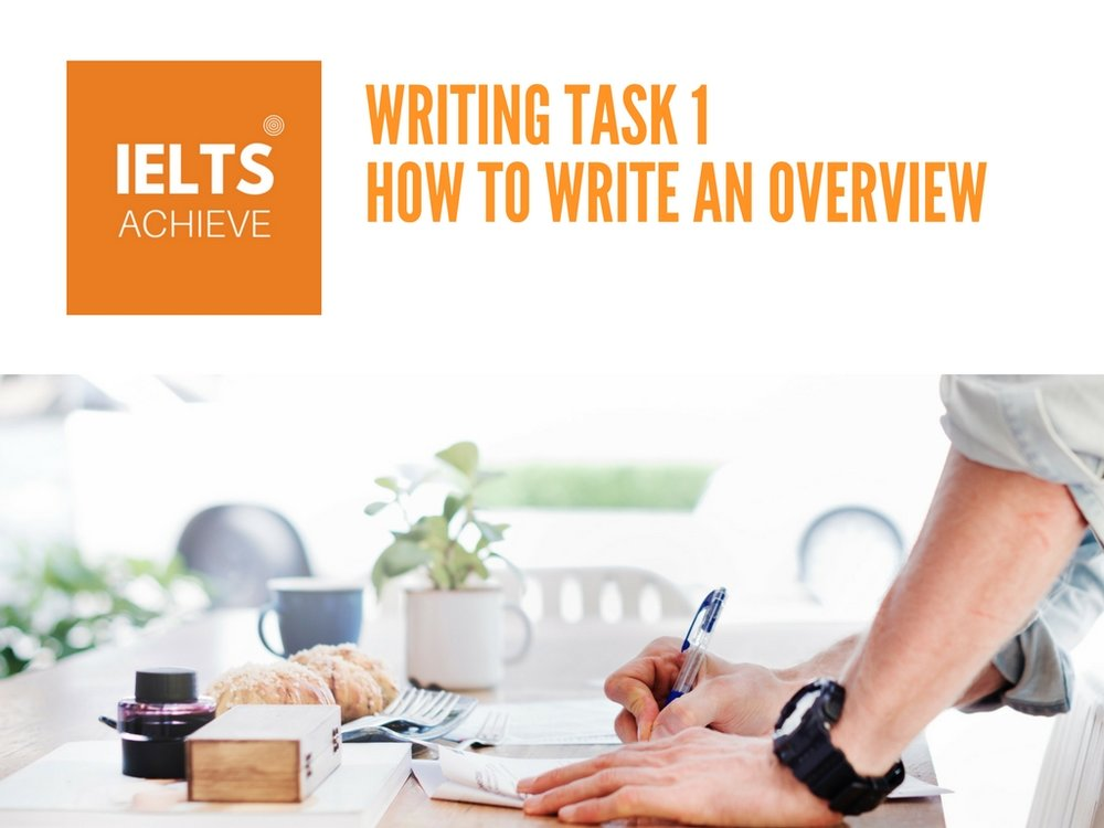 IELTS academic writing task 1 - how to write an effective overview