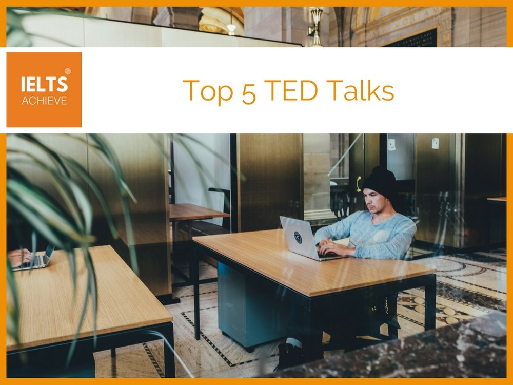Top 5 TED talks for IELTS listening