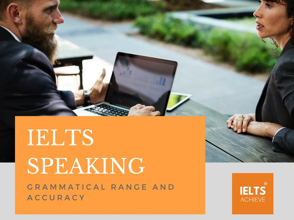 IELTS speaking grammatical range and accuracy