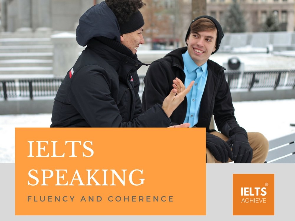 IELTS speaking fluency and coherence